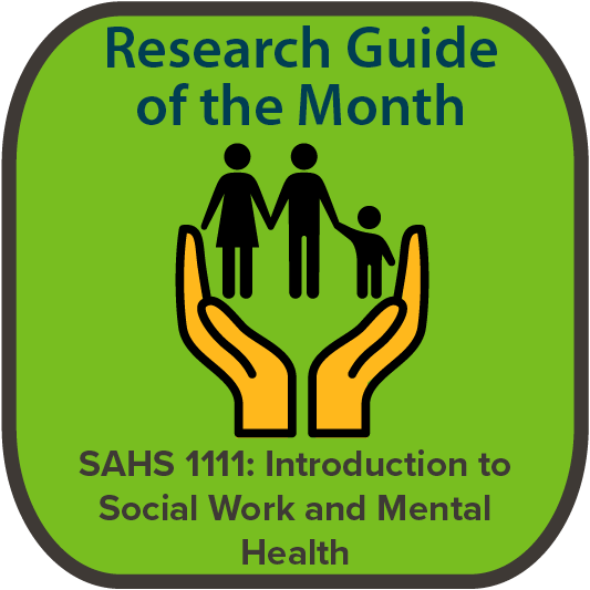 Guide of the Month: SAHS 1111: Intro to Social Work and Mental Health