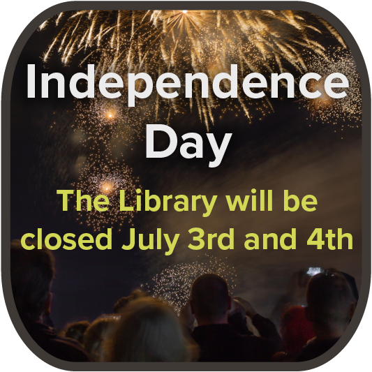 Independence Day - Library Closed July 3rd and 4th