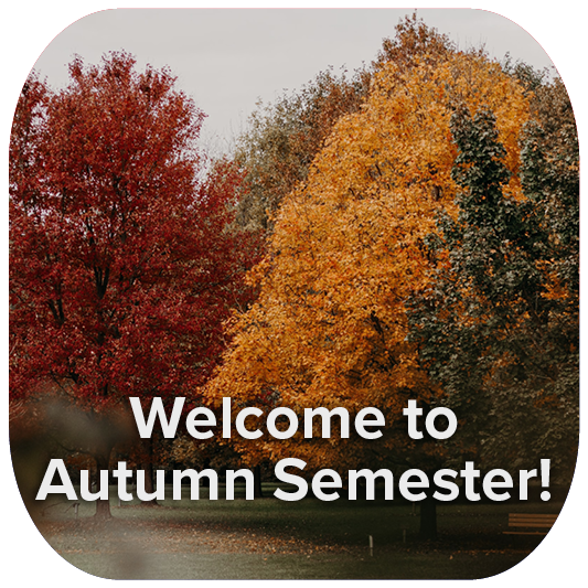 Welcome to Autumn Semester!