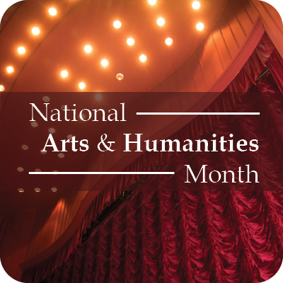 National Arts & Humanities Month