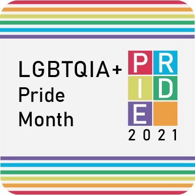 LGBTQIA+ Pride Month 2021