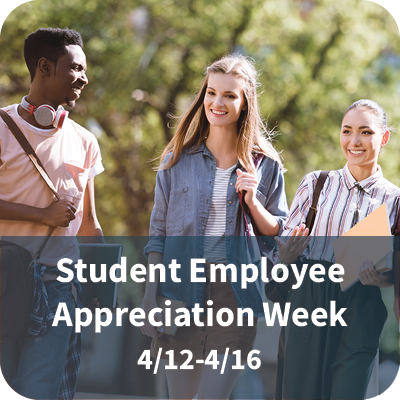 Student Employee Appreciation Week April 12-16th