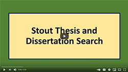 Stout Thesis and Dissertation Search Video Image
