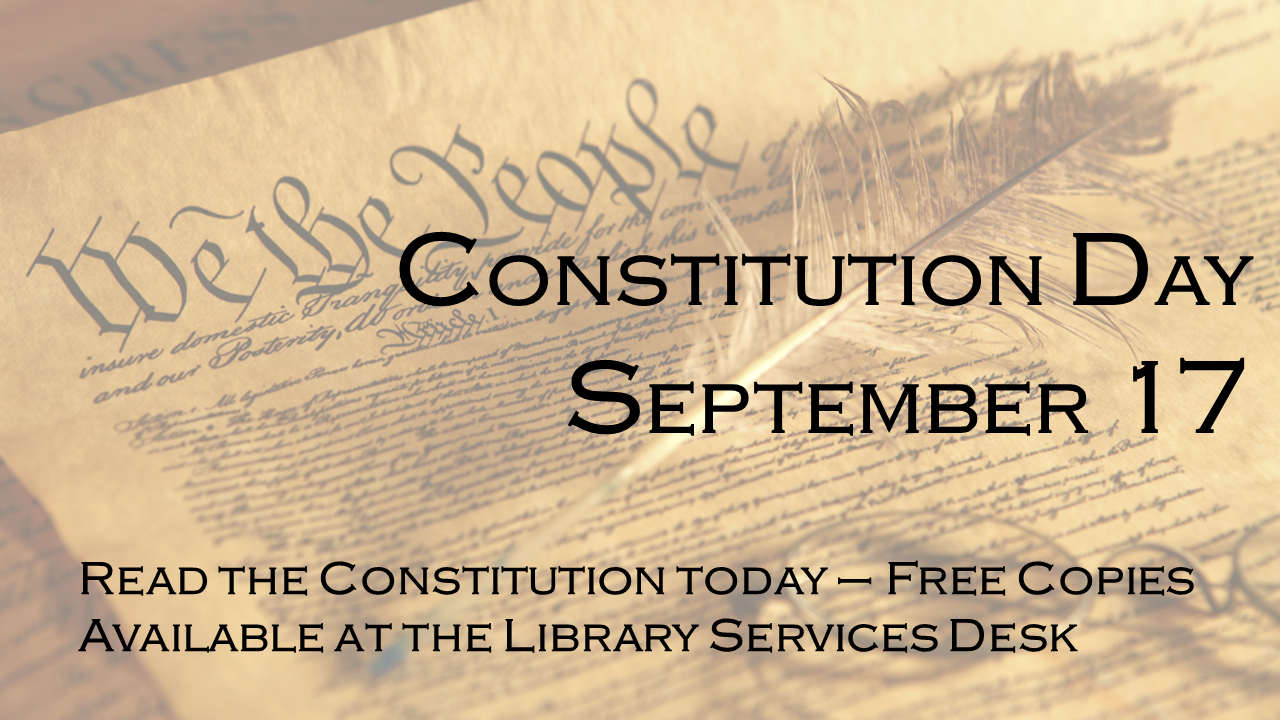 Constitution Day get a copy at the Library Services Desk