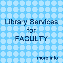 Library Services for Faculty click here