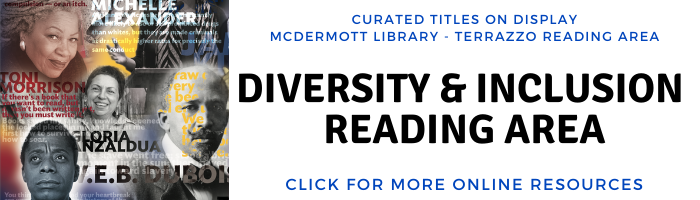 Diversity & Inclusion Reading Area now in McDermott Library in the Terrazzo Reading Area. Click for online resources.