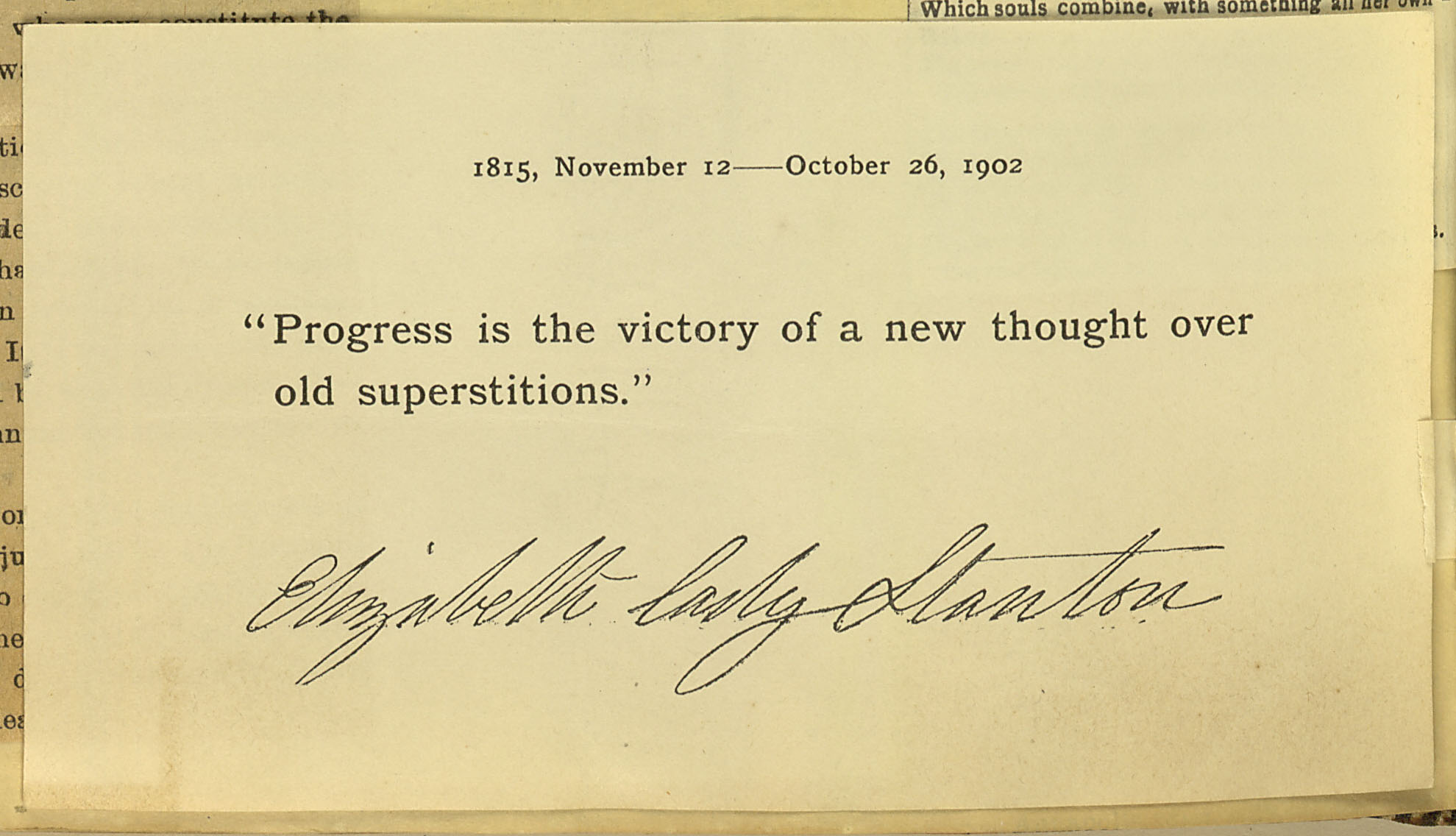 """Progress is the victory of new thought over old superstitions"" - Elizabeth Cady Stanton"