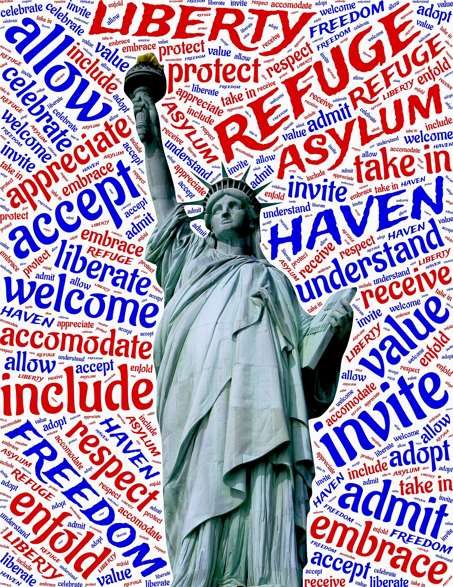 Statue of Liberty graphic: refuge, respect, receive, haven, invite, celebrate, take in, literate, appreciate, admit, embrace, liberate, asylum, adopt, value, liberty, protect, welcome, accept, enfold, allow, freedom, understand.