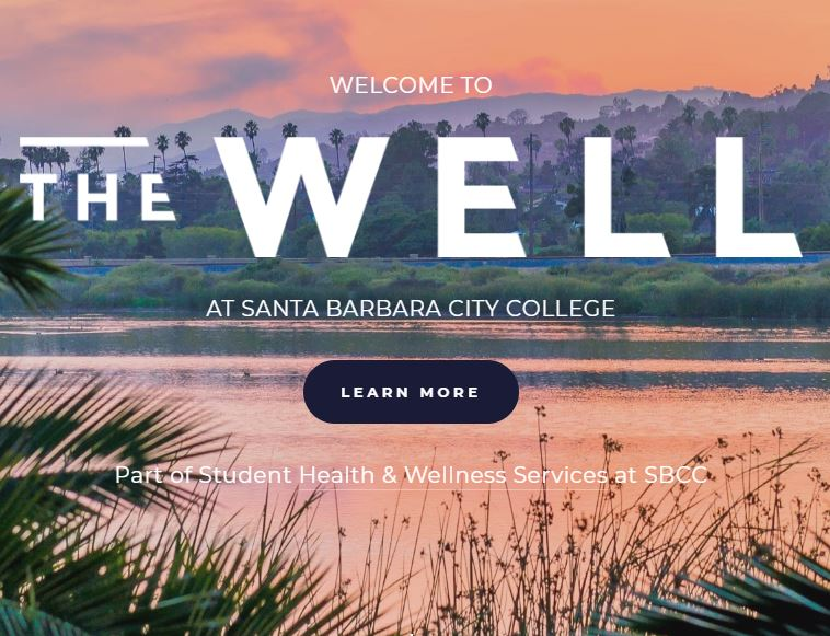 [Picture of a calm lagoon] Welcome to The Well at Santa Barbara City College. Learn more. Part of Student Health and Wellness Services at SBCC.