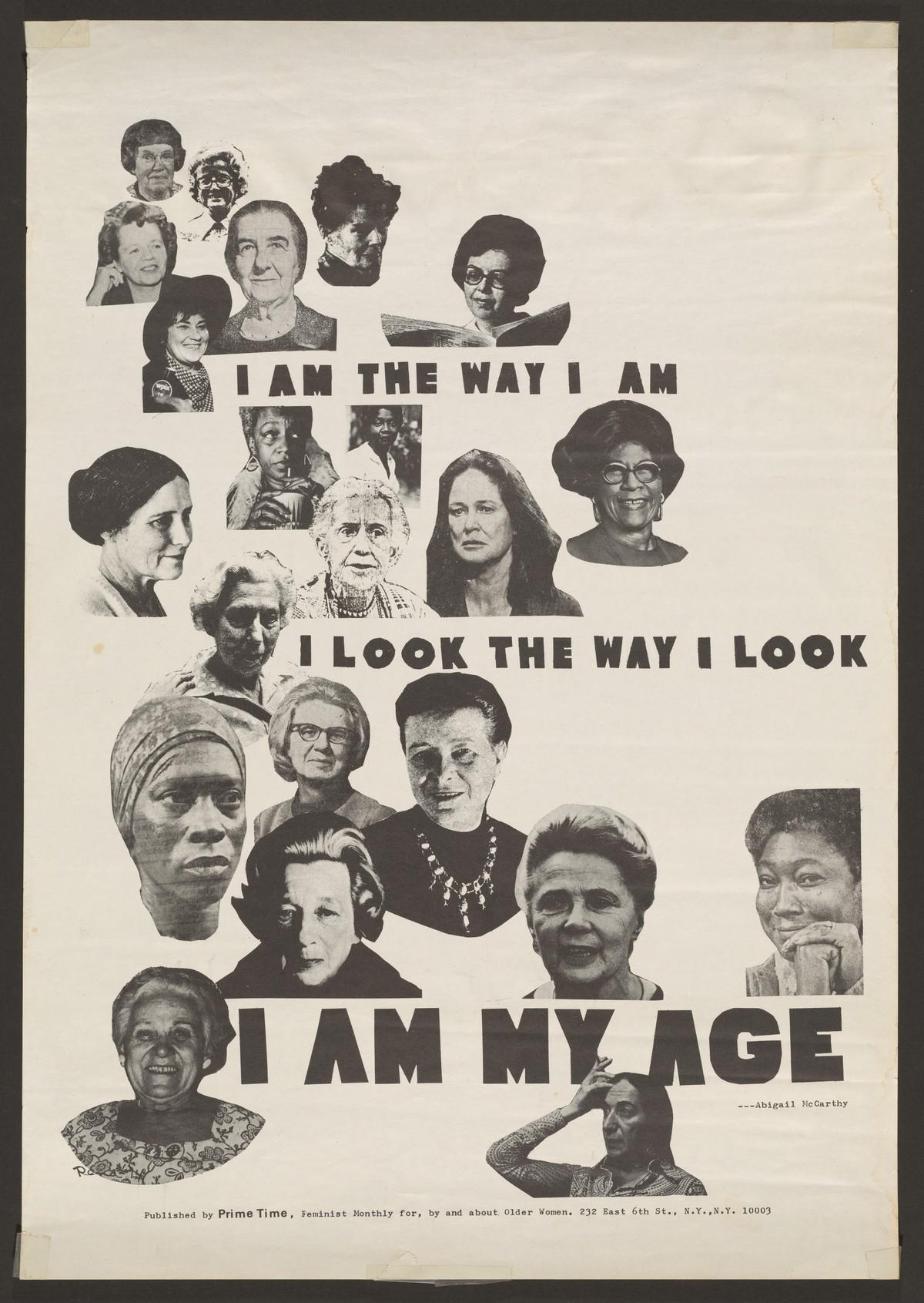 Poster: I am the way I am, I look the way I look, I am my age.