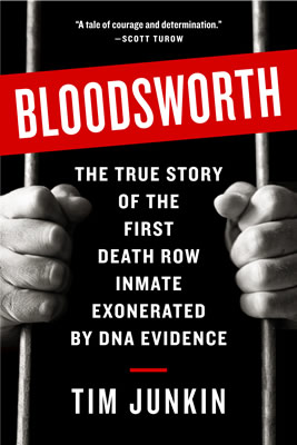 Bloodsworth: The True Story of the First Death Row Inmate Exonerated by DNA Evidence - Tim Junkin