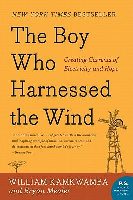 The Boy Who Harnessed the Wind - William Kamkwamb