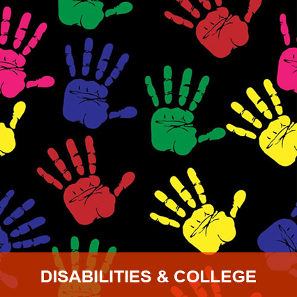 Disabilities & College