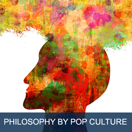 Philosophy by Pop Culture