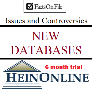 New Databases: HeinOnline (Trial) and Issues & Controversies
