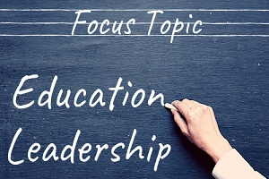 Focus topic | education leadership