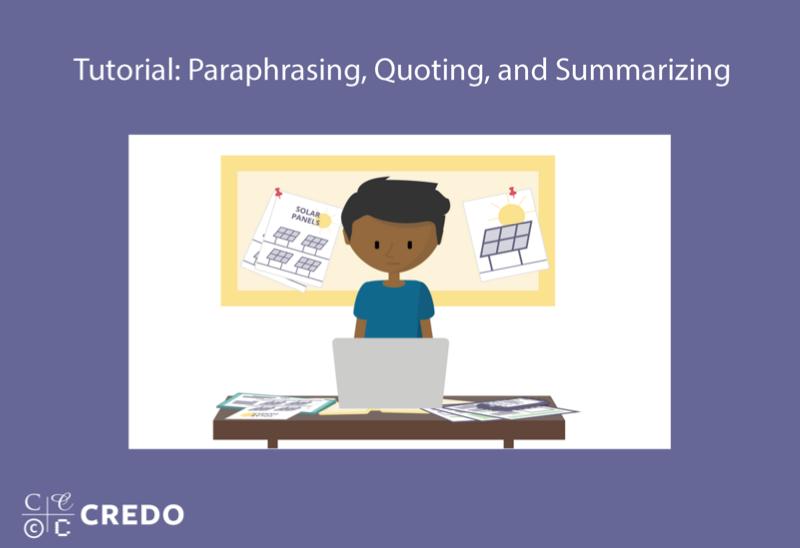 Tutorial: Paraphrasing, Quoting, and Summarizing