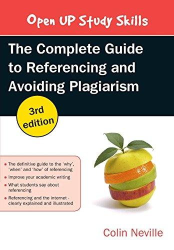 The Complete Guide to Referencing and Avoiding Plagiarism (3rd ed.), by Colin Neville