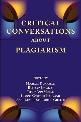 Critical Conversations about Plagiarism, edited by Michael Donnelly