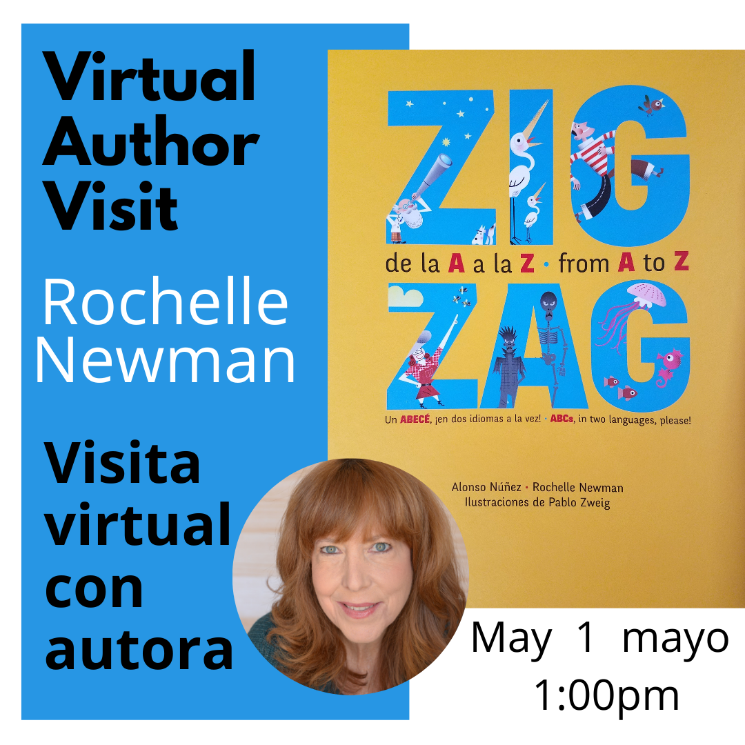 Attend an interactive virtual bilingual author event with Rochelle Newman, May 1st, 1:00 pm Asistir un evento divertido y virtual con la autora bilingüe Rochelle Newman,,el 1 de mayo a la 1:00 pm