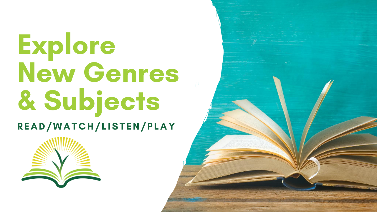 Explore New Gendres & Subjects: Read/Watch/Listen/Play