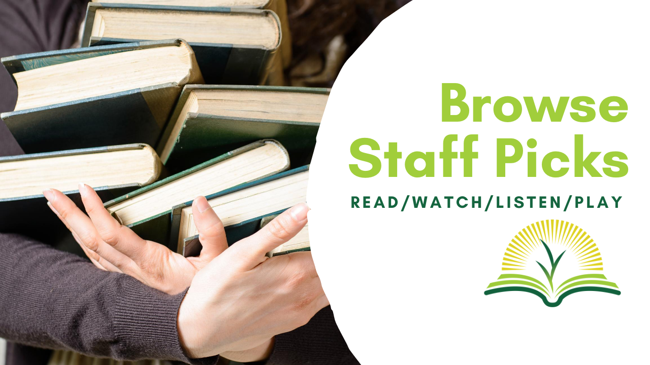 Browse Staff Picks: Read/Watch/Listen/Play