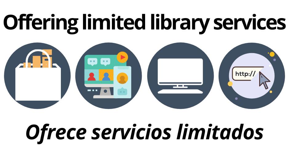Offering limited library services. Ofrece servicios limitados.