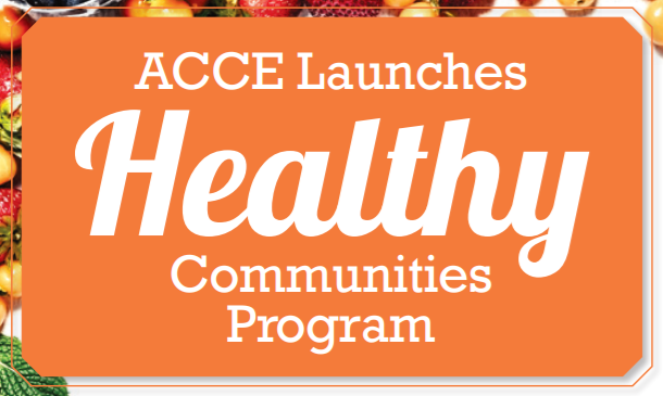 ACCE Launches Healthy Communities Program