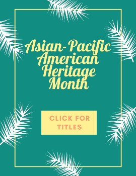 Click to read titles related to AAPI Heritage Month
