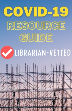 COVID-19 Resource Guide with librarian-vetted sources