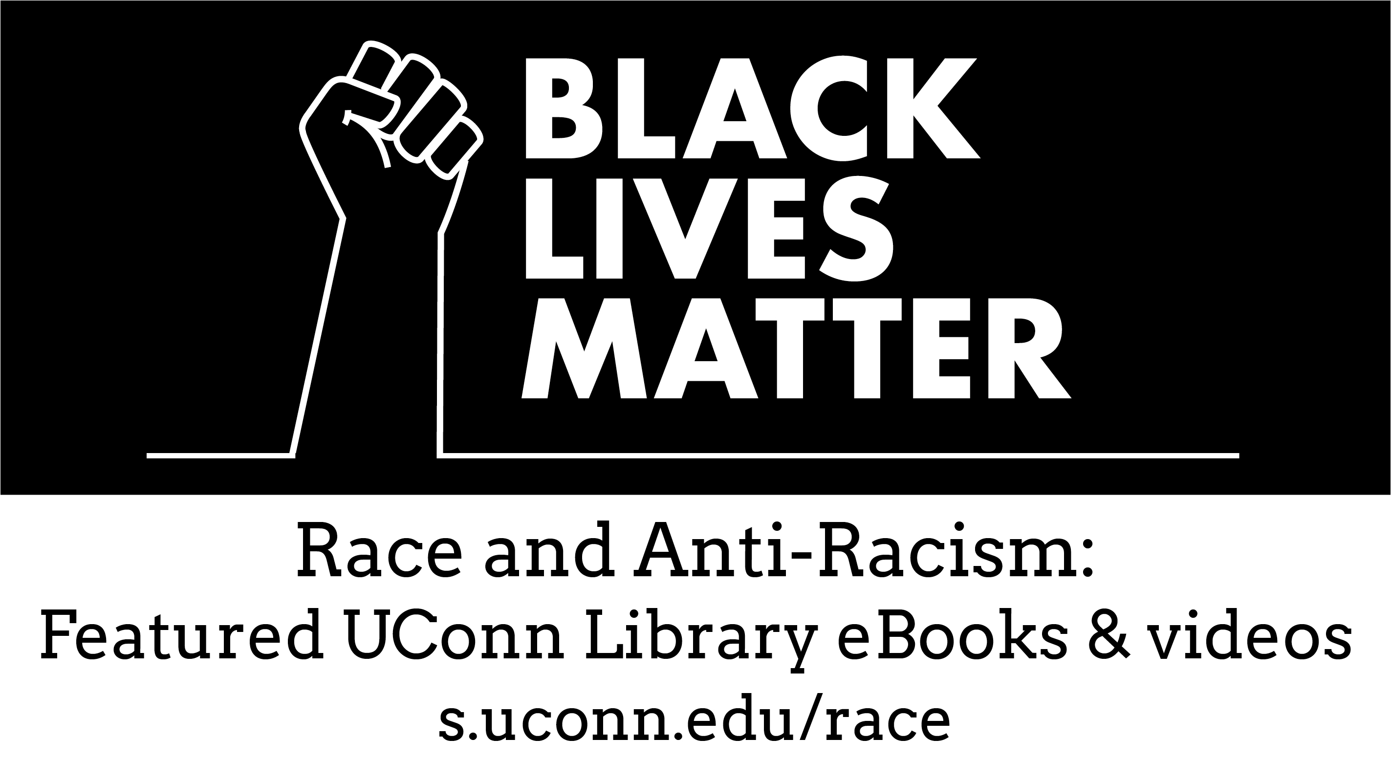 Race and Anti-Racism: Featured UConn Library eBooks & Videos