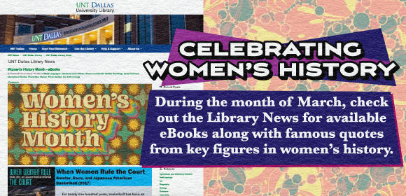 Women's History Month Image - Celebrating Women's History Month - During the month of March, check out the Library News for available e-books along with famous quotes from key figures in women's history.
