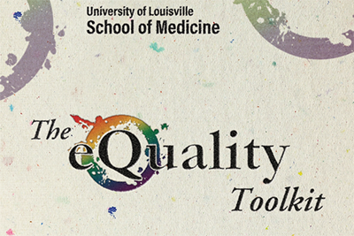 University of Louisville School of Medicine The e Quality Toolkit