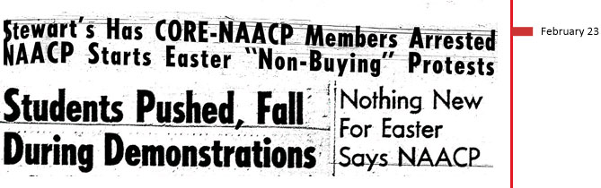 February 23, 1961. Stewart's has CORE-NAACP members arrested. NAACP starts Easter Non-Buying Protests. Students pushed, fall during demonstrations. Nothing New for Easter Says NAACP.