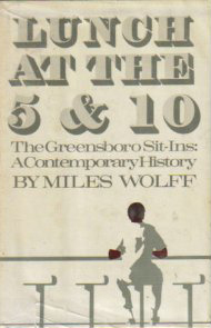 Lunch at the 5 & 10 The Greensboro Sit Ins by Miles Wolff