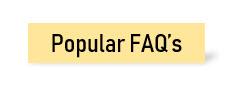 Popular FAQ's