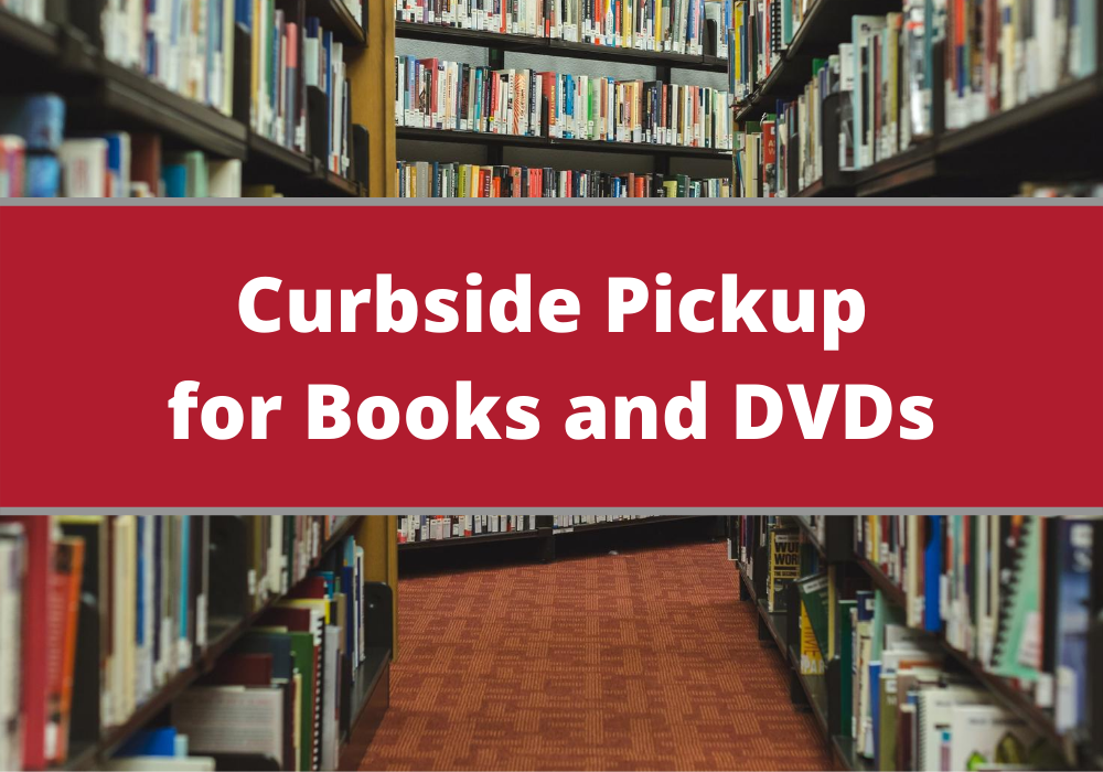 Curbside Pickup for Books and DVDs