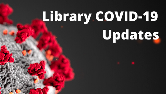 Library COVID-19 Updates