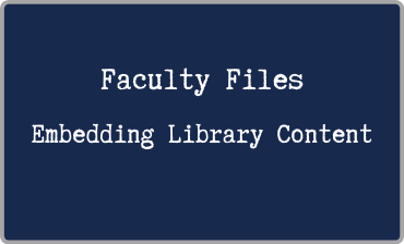 Faculty Files Embedding Library Content Video Tutorial