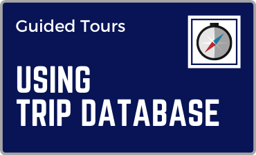Using Trip Database Guided Tour Tutorial