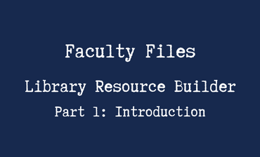 Library Resource Builder Part 1 Video Tutorial