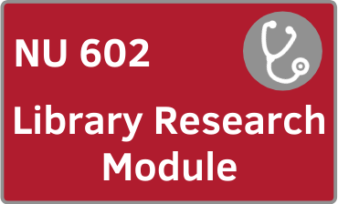 NU 602 Library Research Module