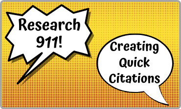 Research 911: Creating Quick Citations Video Tutorial