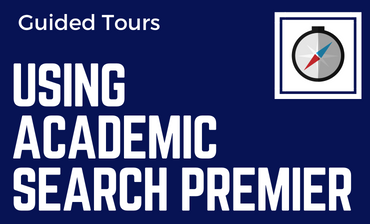 Using Academic Search Premier Guided Tour Tutorial