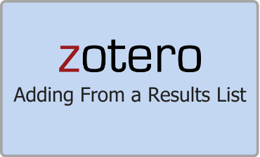 Zotero Adding From a Results List Video Tutorial