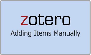 Zotero Adding Items Manually Video Tutorial