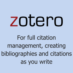 Zotero for full citation management and creating bibliographies and citations as you write