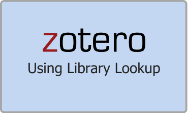 Zotero Using Library Lookup Video Tutorial