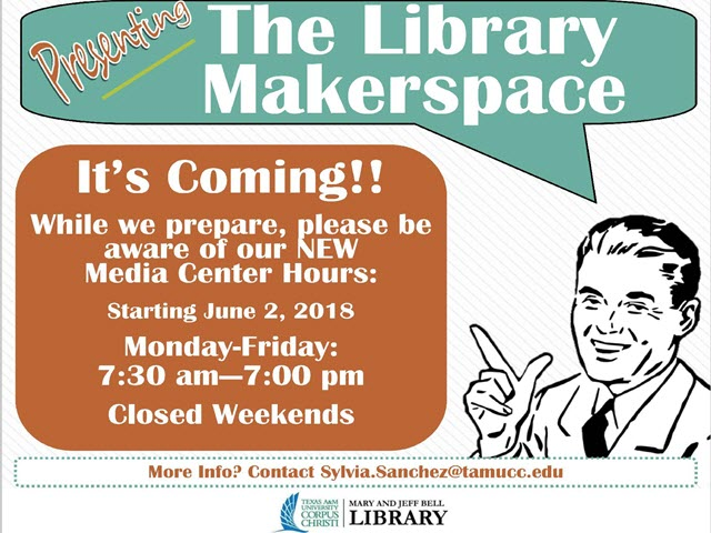Media Center Hours are Changing - The Makerspace is Coming