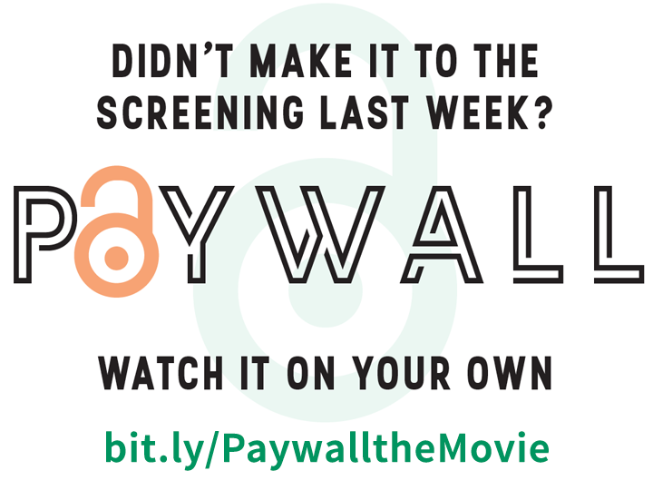 Didn't Make it to the screening of Paywall: the business of scholarship, watch it on your own.